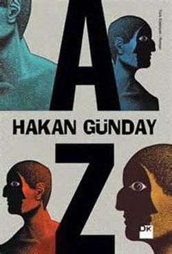Hakan-Gunday-a-z Hakan Günday'ın Kitaplarından 20 Güzel Alıntı